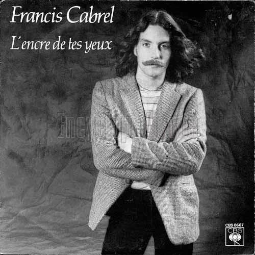 Encyclop disque disque l 39 encre de tes yeux for Francis cabrel quelqu un de l interieur