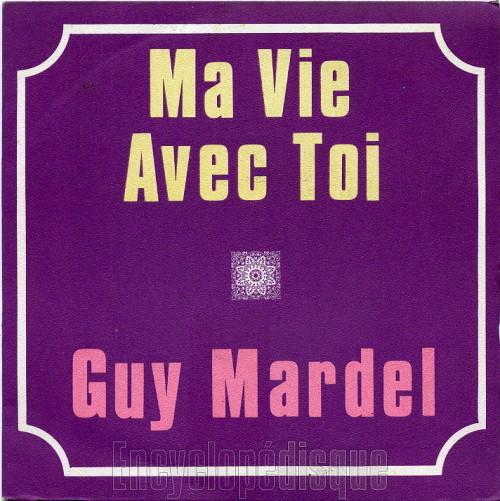 Guy Mardel - Ma Vie Avec Toi