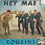 [Pochette de Hey Mae ! / When the Cousins come twistin' in]