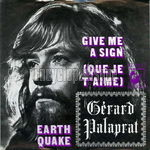 [Pochette de Give me a sign / earth quake (Gérard PALAPRAT)]