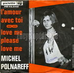 [Pochette de L'amour avec toi / Love me please love me (Michel POLNAREFF)]