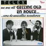 Telex We Are All Getting Old