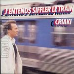 [Pochette de J'entends siffler le train]