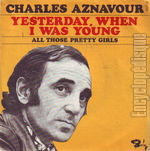 [Pochette de Yesterday when I was young (Charles AZNAVOUR)]