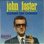[Pochette de John FOSTER - « Comme on change »]