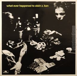 [Pochette de What ever happened to Alain Z. Kan]