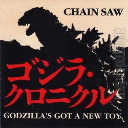 [Pochette de CHAIN SAW - « Godzilla's got a new toy » (Les ANGLOPHILES)]