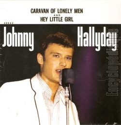 [Pochette de Caravan of lonely men / Hey little girl (Johnny HALLYDAY)]