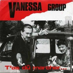 [Pochette de T'as dû marcher… (VANESSA GROUP)]