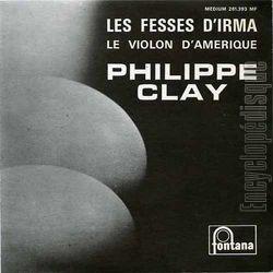Philippe Clay - Avec Ma Grande Gueule / Le Violon D'Amérique / Les Fesses D'Irma / Chanson Pour Tézigue
