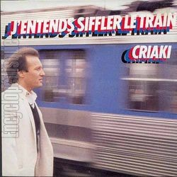 [Pochette de J'entends siffler le train (Guy CRIAKI)]