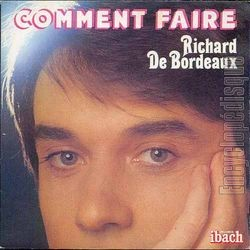 [Pochette de Comment faire (Richard DE BORDEAUX)]
