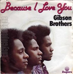 [Pochette de Because I love you (GIBSON BROTHERS)]